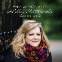 Kelley Suttenfield: When We Where Young: Kelley Suttenfield Sings Neil Young