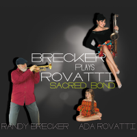 Ada Rovatti: Brecker Plays Rovatti - Sacred Bond