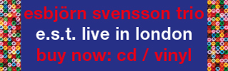 ESBJORN TRIO SVENSSON - Live in London