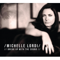Break Up With the Sound by Michelle Lordi