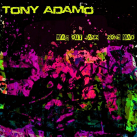 Was Out Jazz Zone Mad by Tony Adamo